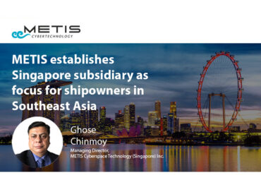 METIS establishes Singapore subsidiary as focus for shipowners in Southeast Asia